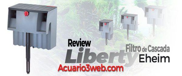 Review del Filtro de cascada Eheim Liberty para acuarios de peces marinos o de agua dulce